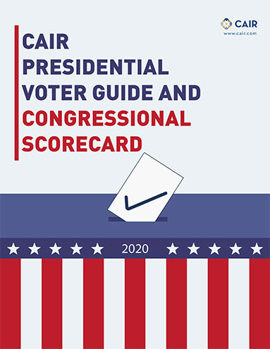 CAIR PRESIDENTIAL VOTER GUIDE AND CONGRESSIONAL SCORECARD